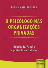 Capa do livro: Psicólogo nas Organizações Privadas, O, Fabiana Vieira Pires