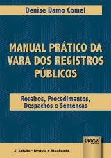 Capa do livro: Manual Prático da Vara dos Registros Públicos - Roteiros, Procedimentos, Despachos e Sentenças, Denise Damo Comel