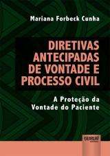 Capa do livro: Diretivas Antecipadas de Vontade e Processo Civil, Mariana Forbeck Cunha