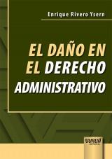 Capa do livro: El Daño en el Derecho Administrativo, Enrique Rivero Ysern