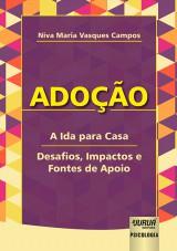 Capa do livro: Adoção - A Ida para Casa, Niva Maria Vasques Campos