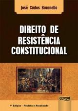 Capa do livro: Direito de Resistência Constitucional - 4ª Edição - Revista e Atualizada, José Carlos Buzanello