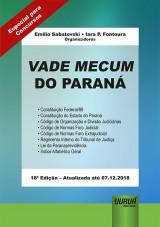 Capa do livro: Vade Mecum do Paraná - Formato Especial: 21x30cm - 18ª Edição - Atualizada até 07.12.2018, Organizadores: Emilio Sabatovski e Iara P. Fontoura