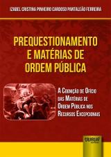 Capa do livro: Prequestionamento e Matérias de Ordem Pública, Izabel Cristina Pinheiro Cardoso Pantaleão Ferreira