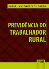 Capa do livro: Previdência do Trabalhador Rural, Rafael Vasconcelos Porto