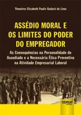 Capa do livro: Assédio Moral e os Limites do Poder do Empregador, Thomires Elizabeth Pauliv Badaró de Lima