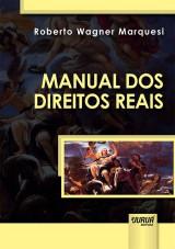 Capa do livro: Manual dos Direitos Reais, Roberto Wagner Marquesi