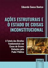 Capa do livro: Ações Estruturais e o Estado de Coisas Inconstitucional, Eduardo Sousa Dantas