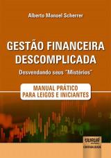 """Capa do livro: Gestão Financeira Descomplicada - Desvendando seus """"Mistérios"""", Alberto Manoel Scherrer"""