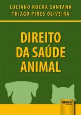 Capa do livro: Direito da Saúde Animal, Luciano Rocha Santana e Thiago Pires Oliveira