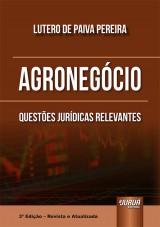 Capa do livro: Agronegócio - Questões Jurídicas Relevantes - 3ª Edição - Revista e Atualizada, Lutero de Paiva Pereira