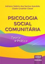 Capa do livro: Psicologia Social Comunitária, Adriano Valério dos Santos Azevêdo, Gisele Groehler Giesel