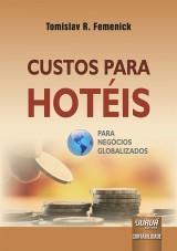 Capa do livro: Custos para Hotéis - Para Negócios Globalizados, Tomislav R. Femenick