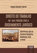 Capa do livro: Direito do Trabalho na sua Relação com o Ordenamento Jurídico, Angelo Antonio Cabral