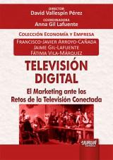Capa do livro: Televisión Digital - El Marketing ante los Retos de la Televisión Conectada, Francisco-Javier Arroyo-Cañada, Jaime Gil-Lafuente e Fátima Vila-Márquez