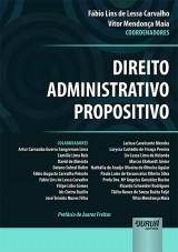 Capa do livro: Direito Administrativo Propositivo - Prefácio de Juarez Freitas, Coordenadores: Fábio Lins de Lessa Carvalho e Vítor Mendonça Maia