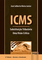 Capa do livro: ICMS - Substituição Tributária, José Julberto Meira Junior