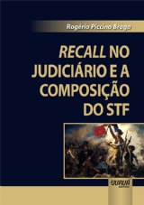 Capa do livro: Recall no Judiciário e a Composição do STF, Rogério Piccino Braga