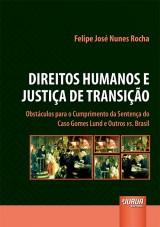 Capa do livro: Direitos Humanos e Justiça de Transição, Felipe José Nunes Rocha