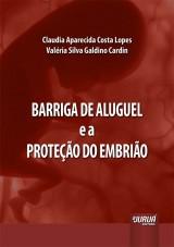 Capa do livro: Barriga de Aluguel e a Proteção do Embrião, Claudia Aparecida Costa Lopes e Valéria Silva Galdino Cardin
