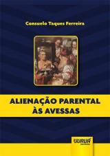 Capa do livro: Alienação Parental às Avessas - Minibook, Consuelo Taques Ferreira