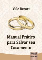 Capa do livro: Manual Prático para Salvar seu Casamento, Yule Berart
