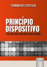 Capa do livro: Princípio Dispositivo, Fernando Rey Cota Filho