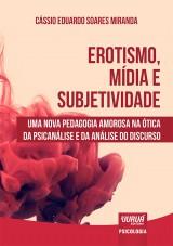 Capa do livro: Erotismo, Mídia e Subjetividade, Cássio Eduardo Soares Miranda