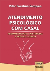 Capa do livro: Atendimento Psicológico com Casal - Fenomenologia Existencial e Prática Clínica, Vitor Faustino Sampaio