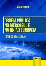 Capa do livro: Ordem Pública no Mercosul e na União Europeia - Critérios de Aplicação, Silvio Fragoso