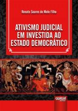 Capa do livro: Ativismo Judicial em Investida ao Estado Democrático, Renato Soares de Melo Filho