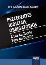 Capa do livro: Precedentes Judiciais Obrigatórios, Luís Guilherme Soares Maziero