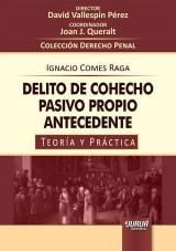 Capa do livro: Delito de Cohecho Pasivo Próprio Antecedente - Teoría y Práctica, Ignacio Comes Raga