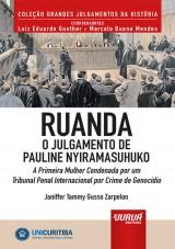 Capa do livro: Ruanda - O Julgamento de Pauline Nyiramasuhuko - A Primeira Mulher Condenada por um Tribunal Penal Internacional por Crime de Genocídio, Janiffer Tammy Gusso Zarpelon