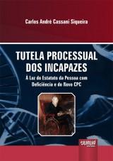 Capa do livro: Tutela Processual dos Incapazes, Carlos André Cassani Siqueira