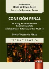 Capa do livro: Conexión Penal - En la Ley de Enjuiciamiento Criminal Española - Análisis tras su Reforma por Ley 41/2015 - Teoría y Práctica, David Vallespín Pérez
