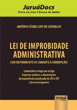 Capa do livro: Lei de Improbidade Administrativa (Um Instrumento de Combate à Corrupção), Antônio César Leite de Carvalho