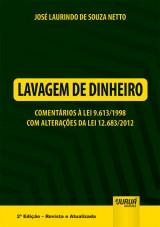Capa do livro: Lavagem de Dinheiro - Coment�rios � Lei 9.613/1998 com Altera��es da Lei 12.683/2012, Jos� Laurindo de Souza Netto