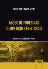 Capa do livro: Abuso de Poder nas Competições Eleitorais, Frederico Franco Alvim