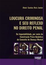Capa do livro: Loucura Criminosa e Seu Reflexo no Direito Penal, Almir Santos Reis Junior