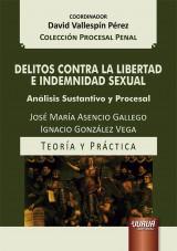 Capa do livro: Delitos Contra La Libertad e Indemnidad Sexual, José María Asencio Gallego e Ignacio González Vega