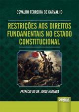 Capa do livro: Restrições aos Direitos Fundamentais no Estado Constitucional, Osvaldo Ferreira de Carvalho