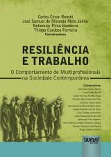 Capa do livro: Resiliência e Trabalho, Coordenadores: Carlos César Ronchi, José Samuel de Miranda Melo Júnior, Nehemias Pinto Bandeira e Thiago Cardoso Ferreira