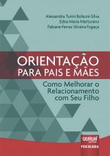 Capa do livro: Orientação para Pais e Mães, Alessandra Turini Bolsoni-Silva, Edna Maria Marturano e Fabiane Ferraz Silveira Fogaça