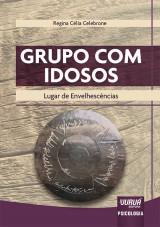 Capa do livro: Grupo com Idosos, Regina Célia Celebrone