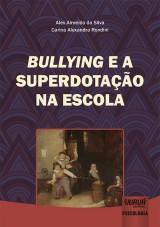 Capa do livro: Bullying e a Superdotação na Escola, Alex Almeida da Silva e Carina Alexandra Rondini