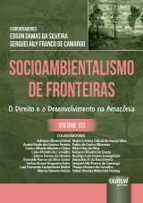 Capa do livro: Socioambientalismo de Fronteiras - Volume VII, Coordenadores: Edson Damas da Silveira e Serguei Aily Franco de Camargo