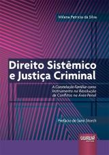 Capa do livro: Direito Sistêmico e Justiça Criminal, Milena Patricia da Silva