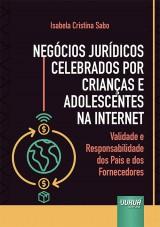 Capa do livro: Negócios Jurídicos Celebrados por Crianças e Adolescentes na Internet, Isabela Cristina Sabo