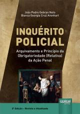 Capa do livro: Inquérito Policial, João Pedro Gebran Neto e Bianca Georgia Cruz Arenhart